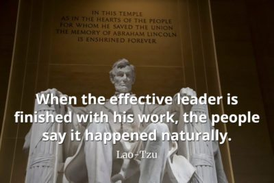 lao-tzu quote When the effective leader is finished with his work, the people say it happened naturally