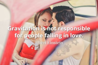 Albert Einstein quote Gravitation is not responsible for people falling in love.