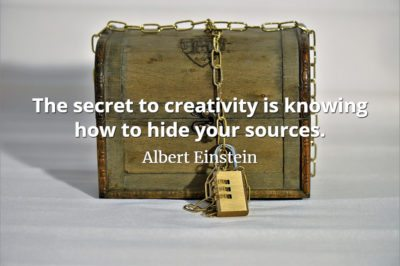 Albert Einstein quote The secret to creativity is knowing how to hide your sources.