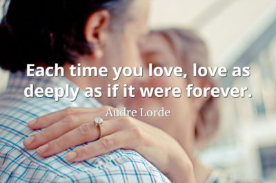 Audre Lorde quote Each time you love, love as deeply as if it were forever.