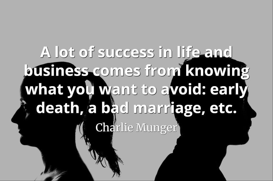 Charlie Munger quote A lot of success in life and business comes from knowing what you want to avoid