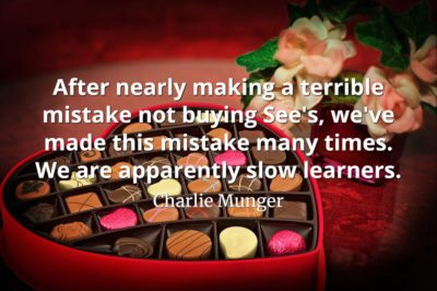 Charlie Munger quote After nearly making a terrible mistake not buying See's, we've made this mistake many times