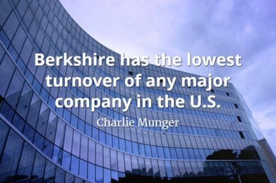 Charlie Munger quote Berkshire has the lowest turnover of any major company in the U.S.