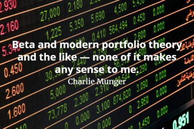 Charlie Munger quote Beta and modern portfolio theory and the like — none of it makes any sense to me