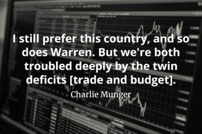 Charlie Munger quote I still prefer this country, and so does Warren. But we're both troubled deeply by the twin deficits