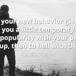 Charlie Munger quote If your new behavior gives you a little temporary unpopularity with your peer group, then to hell with them.