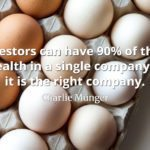 Charlie Munger quote Investors can have ninety percent of their wealth in a single company if it is the right company