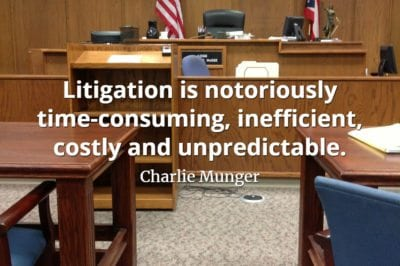 Charlie Munger quote Litigation is notoriously time-consuming, inefficient, costly and unpredictable