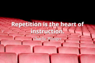 Charlie Munger quote Repetition is the heart of instruction