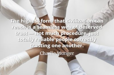Charlie Munger quote The highest form that civilization can reach is a seamless web of deserved trust — not much procedure