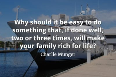 Charlie Munger quote Why should it be easy to do something that, if done well, two or three times