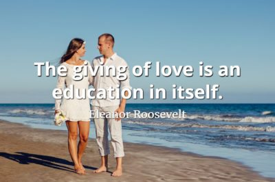 Eleanor Roosevelt quote The giving of love is an education in itself.