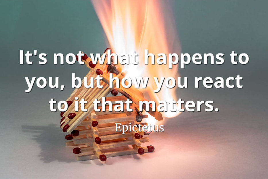 Epictetus quote It's not what happens to you, but how you react to it that matters