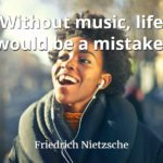 Friedrich Nietzsche quote Without music, life would be a mistake.