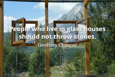 Geoffrey Chaucer quote People who live in glass houses should not throw stones