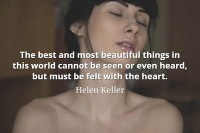 Helen Keller quote The best and most beautiful things in this world cannot be seen or even heard, but must be felt with the heart..