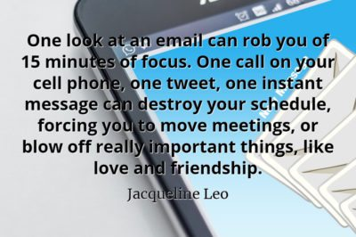 Jacqueline Leo quote One look at an email can rob you of 15 minutes of focus.
