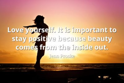 Jenn Proske quote Love yourself. It is important to stay positive because beauty comes from the inside out.