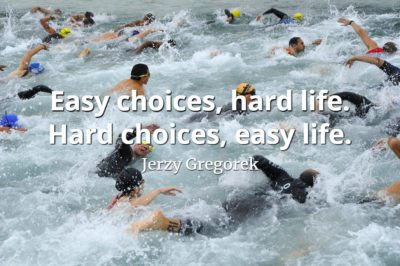 Jerzy Gregorek quote Easy choices, hard life. Hard choices, easy life.