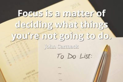 John Carmack quote Focus is a matter of deciding what things you're not going to do.