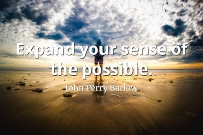 John Perry Barlow quote Expand your sense of the possible