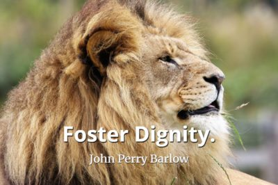 John Perry Barlow quote Foster dignity