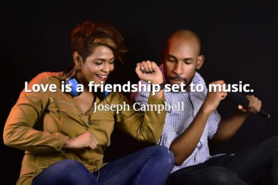 Joseph Campbell quote Love is a friendship set to music.