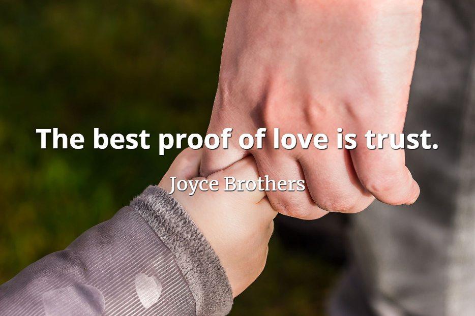 Quotepicscom The Proof Of Love Is Trust Quotepicscom
