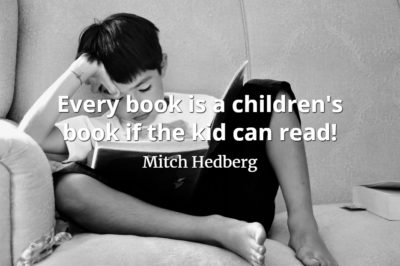 Mitch Hedberg quote Every book is a children's book if the kid can read