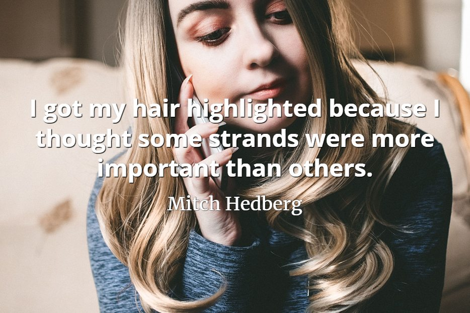 Quotepics Highlighting Your Hair Quotepics