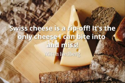 Mitch Hedberg quote Swiss cheese is a rip-off! It