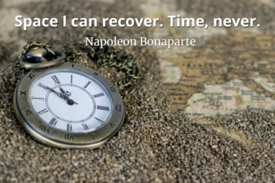 Napoleon Bonaparte Quote Space I can recover. Time, never