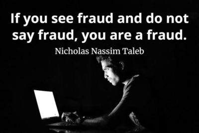 Nicholas Nassim Taleb quote If you see fraud and do not say fraud, you are a fraud