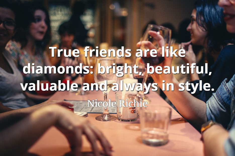 Nicole-Richie-quote-True-friends-are-like-diamonds-bright-beautiful-valuable-and-always-in-style.