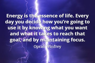 Oprah Winfrey quote Energy is the essence of life. Every day you decide how you're going to use it