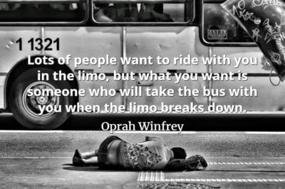 Oprah-Winfrey-quote-Lots-of-people-want-to-ride-with-you-in-the-limo-but-what-you-want-is-someone-who-will-take-the-bus-with-you-when-the-limo-breaks-down.