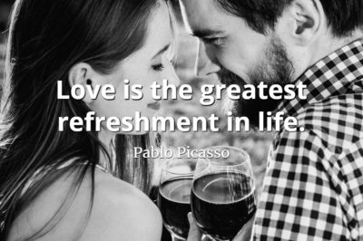 Pablo Picasso quote Love is the greatest refreshment in life.
