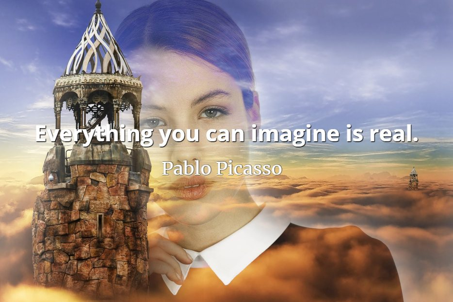 Pablo Picasso quote Everything you can imagine is real.