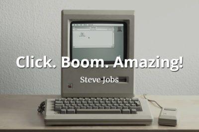 Steve Jobs quote Click. Boom Amazing.