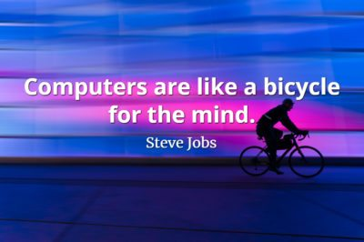 Steve Jobs quote Computers are like a bicycle for the mind