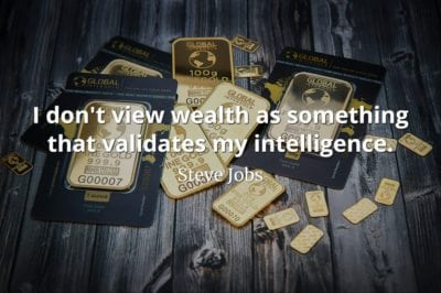 Steve Jobs Quote: I don't view wealth as something that validates my intelligence.