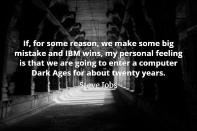 Steve Jobs Quote: If, for some reason, we make some big mistake and IBM wins, my personal feeling is.