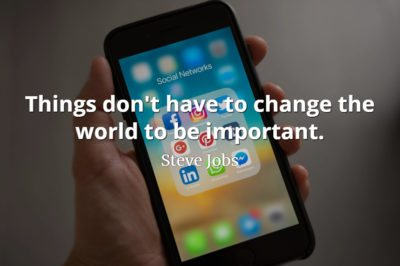Steve Jobs Quote: Things don't have to change the world to be important