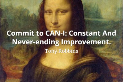 Tony Robbins quote Commit to CAN-I Constant And Never-ending Improvement