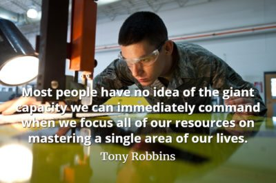 Tony Robbins quote Most people have no idea of the giant capacity we can immediately command when we focus all of our resources on mastering a single area of our lives