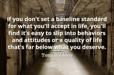 Tony Robbins quote Set a baseline standard for what you'll accept in life