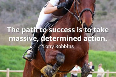 Tony Robbins quote The path to success is to take massive, determined action.