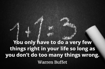 Warren Buffet quote You only have to do a very few things right in your life so long as you don't do too many things wrong