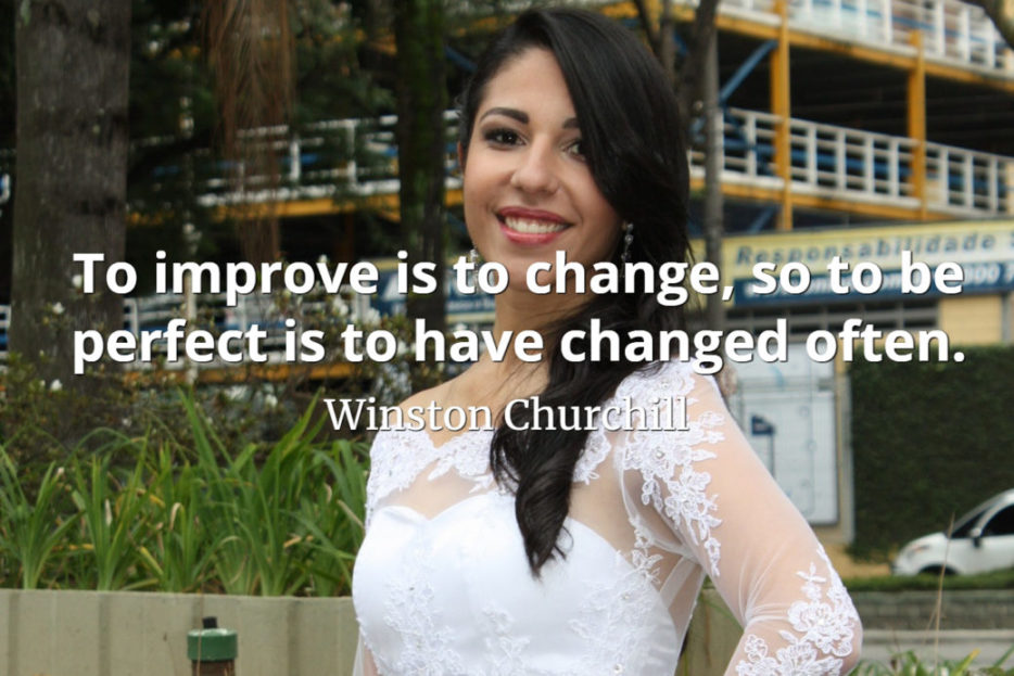 Winston Churchill quote To improve is to change, so to be perfect is to have changed often
