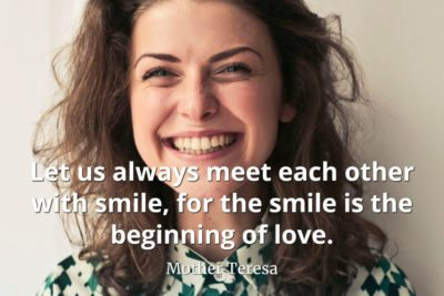 mother teresa quote Let us always meet each other with smile, for the smile is the beginning of love